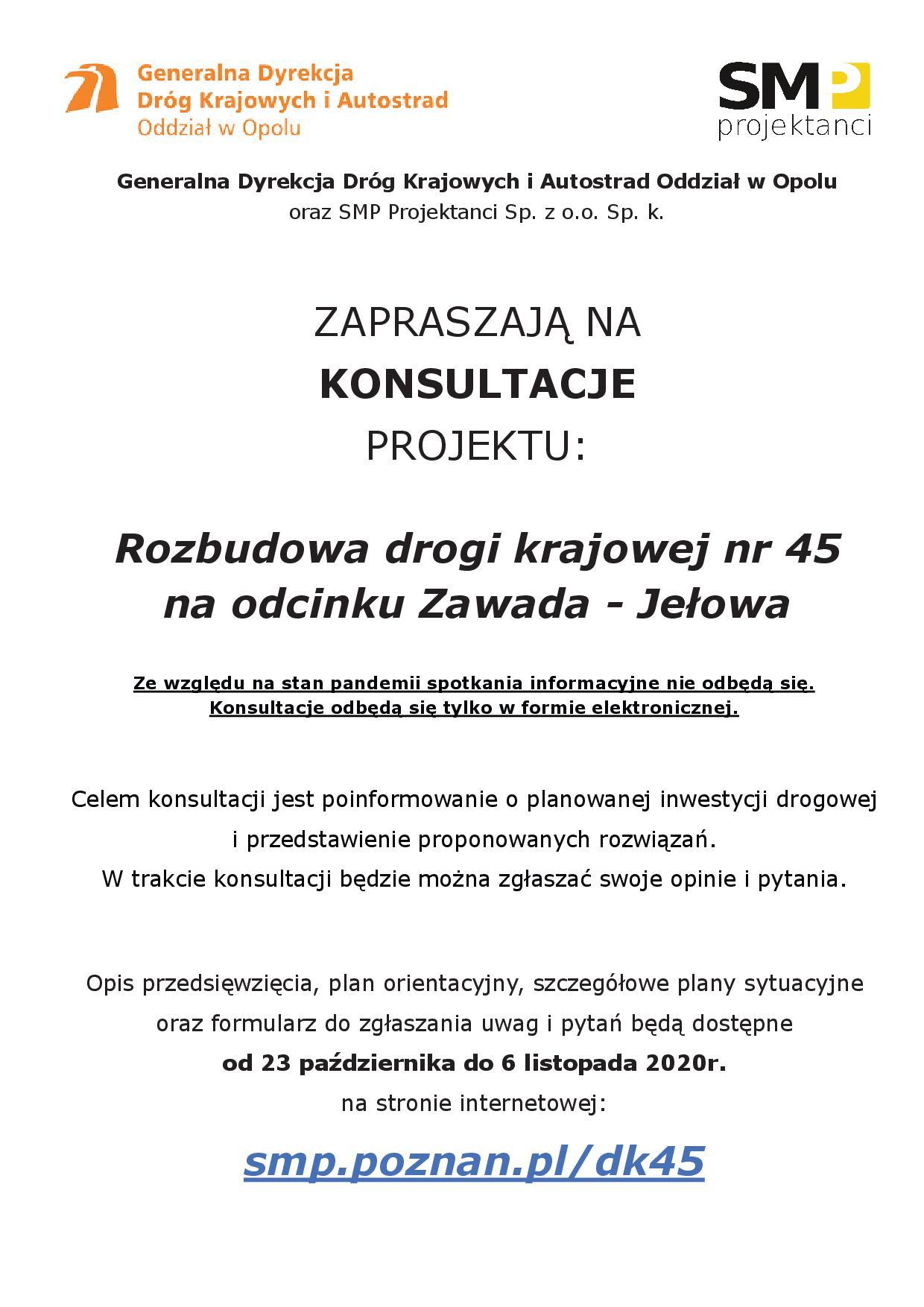 Plakat informacyjny dotyczący konsultacji projektu: Rozbudowa drogi krajowej nr 45 na odcinku Zawada - Jełowa