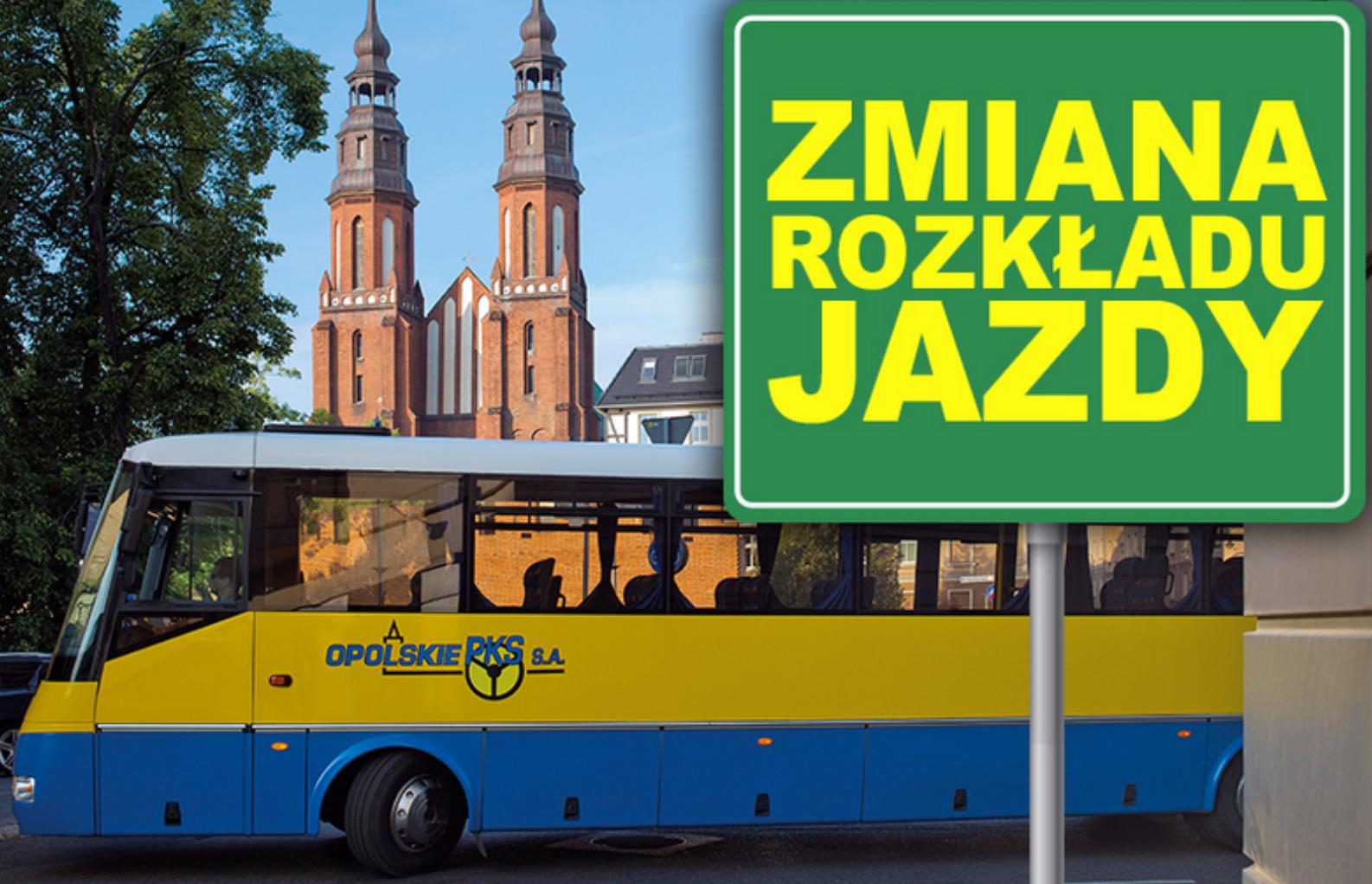 """Na zdjęciu autobus PKS Opole z tablicą """"Zmiana rozkładu jazdy"""""""