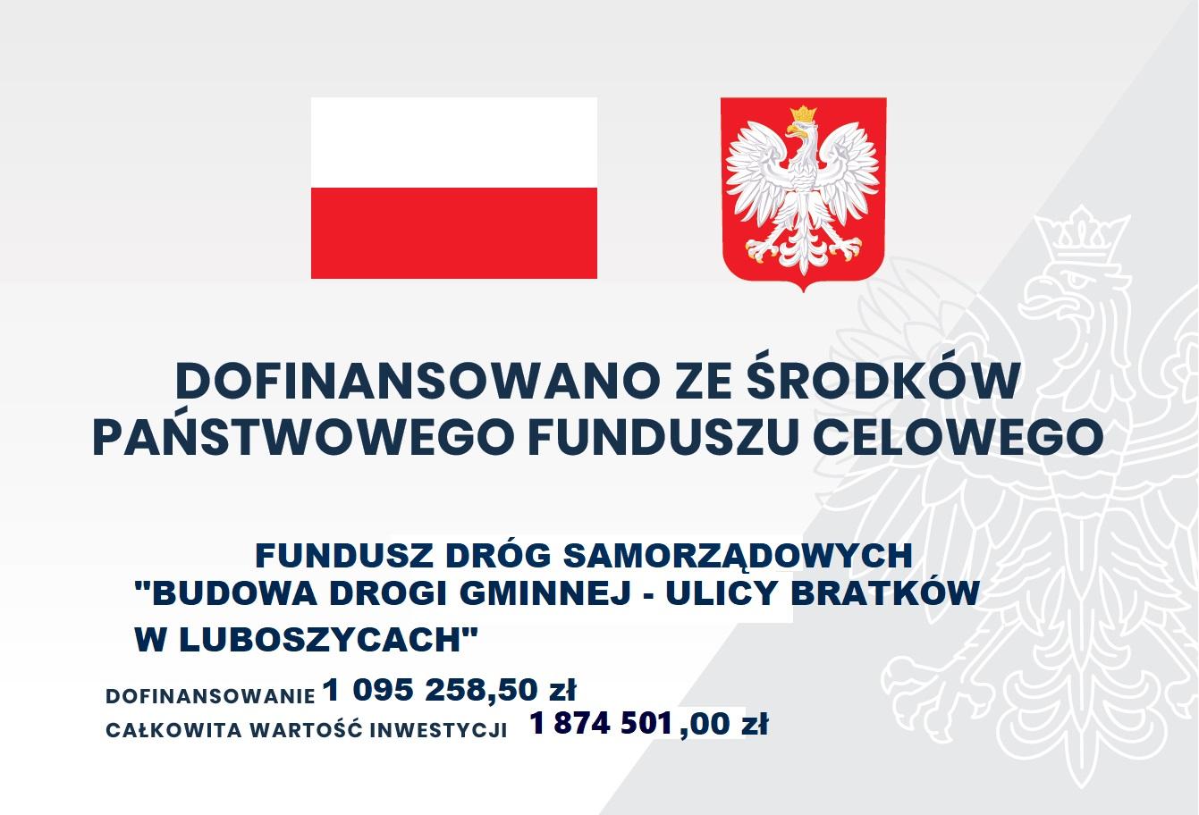 """Fundusz Dróg Samorządowych """"Budowa Drogi Gminnej - ulicy Bratków w Luboszycach"""""""