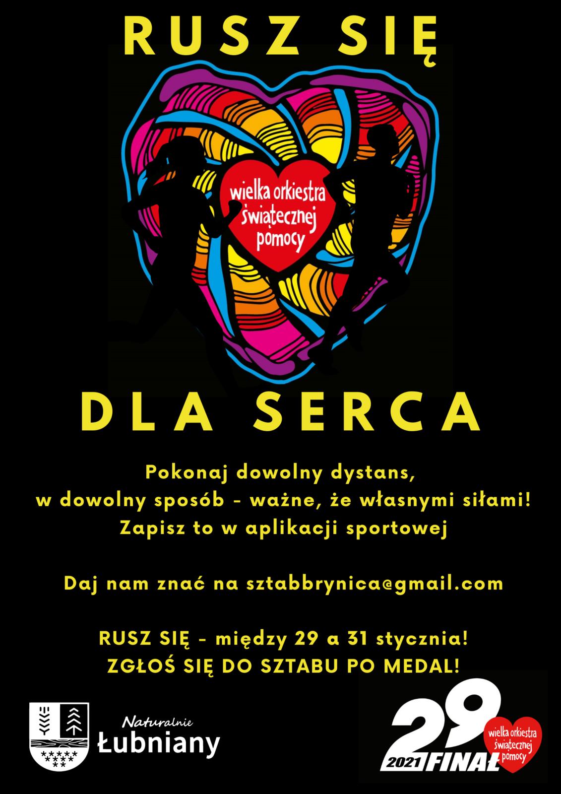 Na grafice plakat Rusz się dla Serca! Serce WOŚP na nim sylwetki biegnących postaci. Pod spodem treść: Pokonaj dowolny dystans,  w dowolny sposób - ważne, że własnymi siłami! Zapisz to w aplikacji sportowej  Daj nam znać na sztabbrynica@gmail.com  RUSZ SIĘ - między 29 a 31 stycznia! ZGŁOŚ SIĘ DO SZTABU PO MEDAL! Po lewej - logo Gminy Łubniany, po prawej - logotyp 29. Finału WOŚP